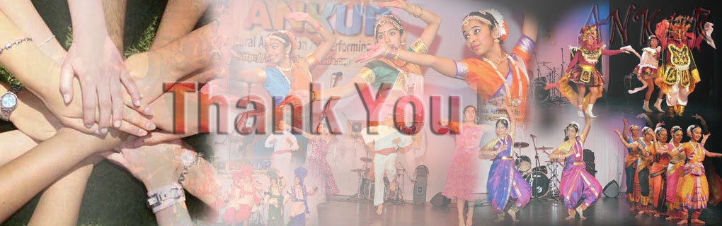 Ankur Multicultural Association for Performing Arts thanks our sponsors and volunteers for their generous support.